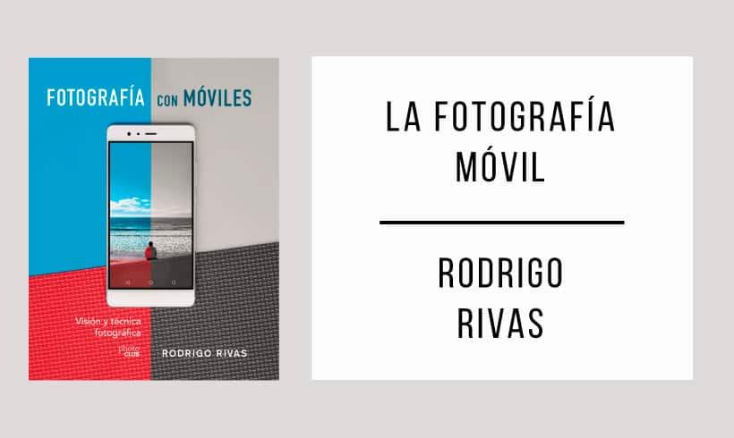 La-fotografia-movil-autor-Rodrigo-Rivas
