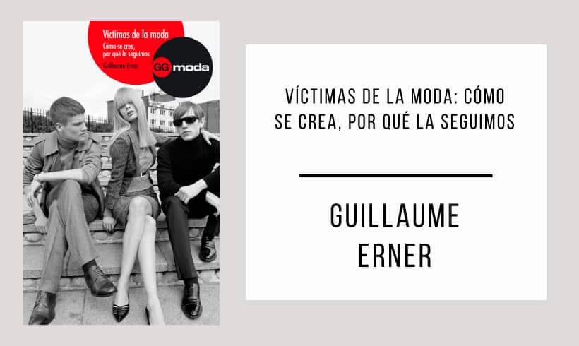 Victimas-de-la-moda-como-se-crea-por-que-la-seguimos-autor-Guillaume-Erner