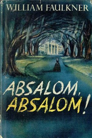 ¡Absalom, Absalom! - William Faulkner